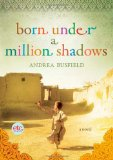 Born Under A Million Shadows by Andrea Busfield Finding the joy in Afghanistan   Andrea Busfields Born Under a Million Shadows