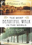 The Most Beautiful Walk in the World A Pedestrian in Paris   John Baxter shares his Most Beautiful Walk in the World