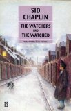 The Watchers and the Watched by Sid Chaplin
